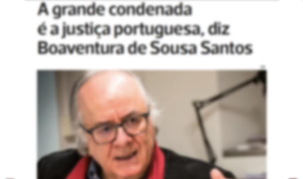 A grande condenada é a justiça portuguesa, diz Boaventura de Sousa Santos
