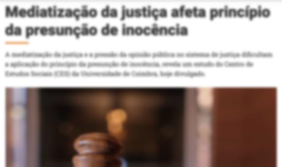 Mediatização da justiça afeta princípio da presunção de inocência