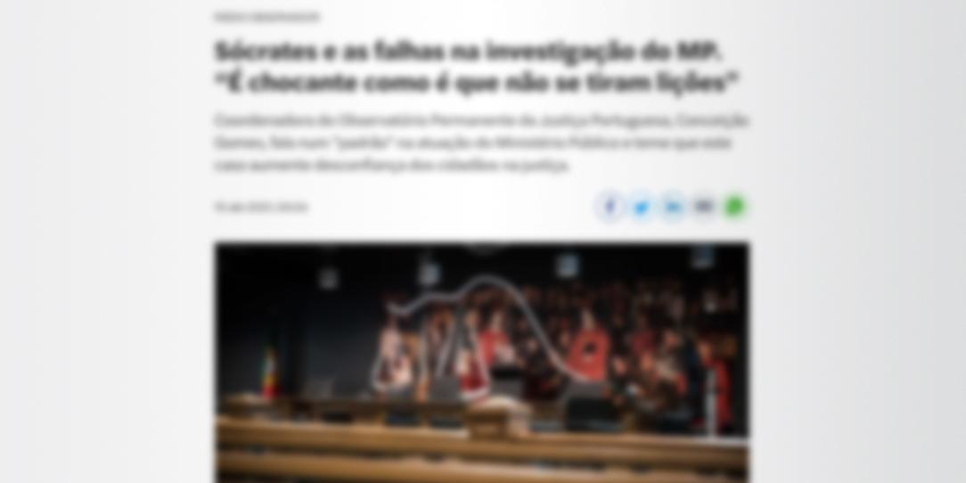Operação Marquês: a decisão instrutória obriga Ministério Público a repensar estratégias de investigação