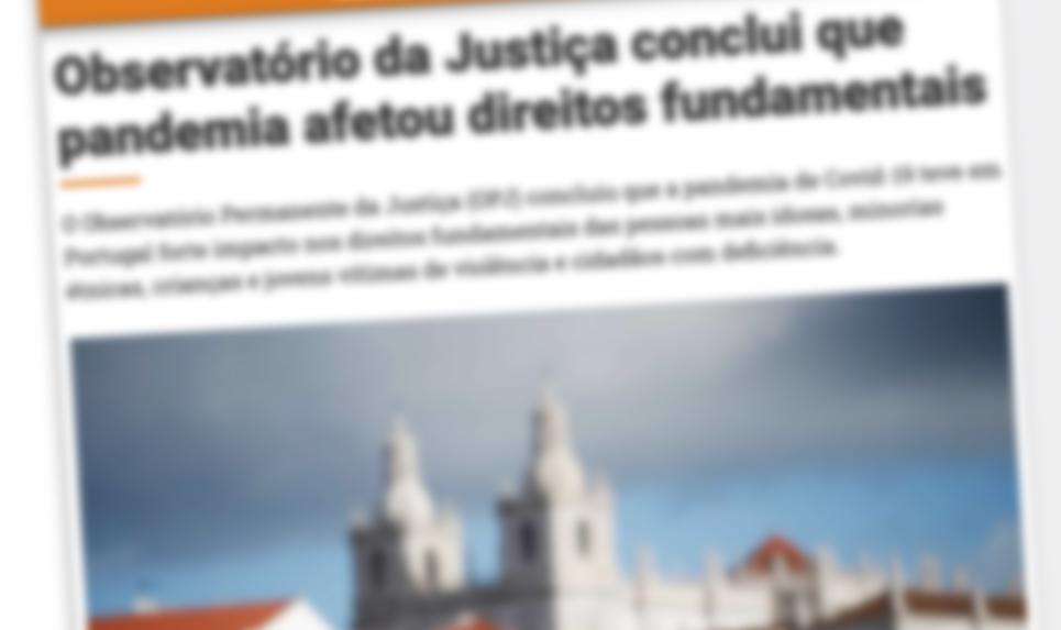 Observatório da Justiça conclui que pandemia afetou direitos fundamentais